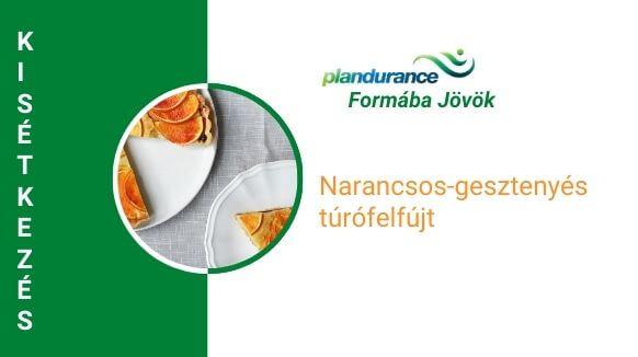 Narancsos-gesztenyés túrófelfújt kisétkezés recept