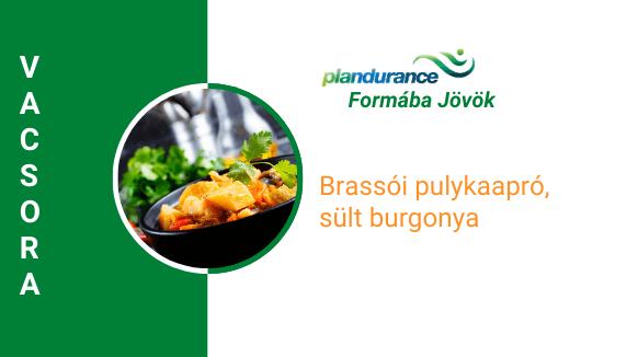 Brassói pulykaaprópecsenye, sült burgonya Vacsora