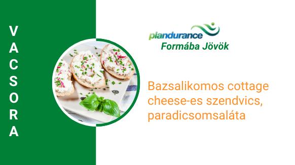 Bazsalikomos cottage cheese-es szendvics, ínyenc paradicsomsaláta Vacsora