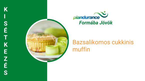 Bazsalikomos cukkinis muffin Kisétkezés