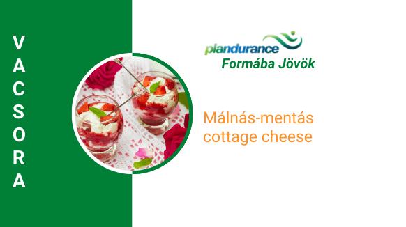 Málnás mentás cottage cheese Vacsora