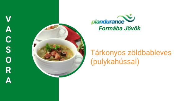 Tárkonyos zöldbableves pulykahússal Vacsora