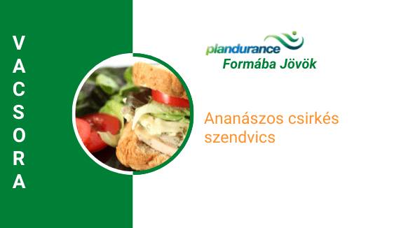 Ananászos csirkés szendvics Vacsora
