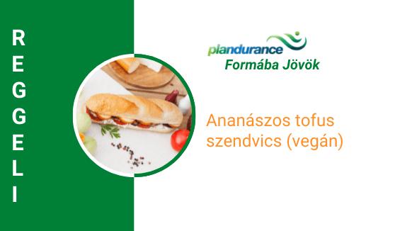 Ananászos tofus szendvics (vegán) Reggeli