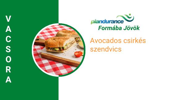 Avokádós csirkés szendvics Vacsora