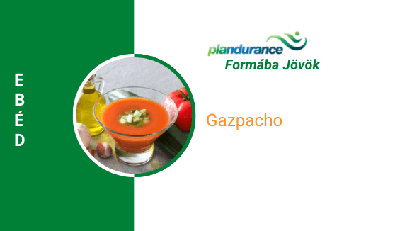Gazpacho Ebéd