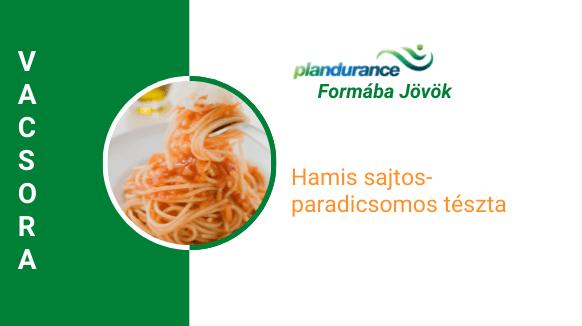 """Hamis """"sajtos"""" paradicsomos tészta Vacsora (Vegán)"""